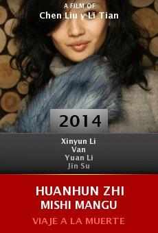 Ver película Huanhun Zhi Mishi Mangu