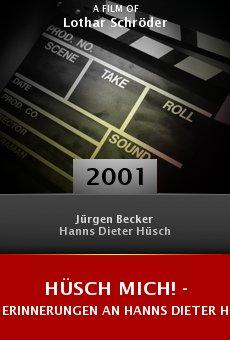 Hüsch mich! - Erinnerungen an Hanns Dieter Hüsch online free