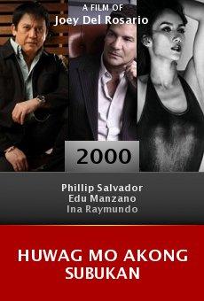 Huwag mo akong subukan online free