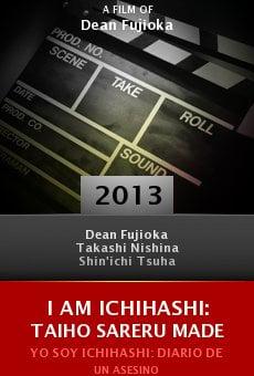 I am Ichihashi: Taiho sareru made online free