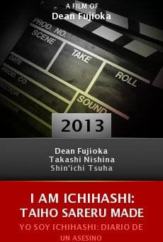 Watch I am Ichihashi: Taiho sareru made online stream