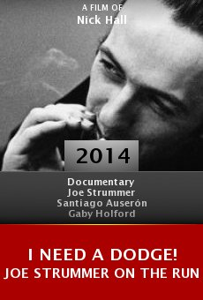 Ver película I Need A Dodge! Joe Strummer on the run