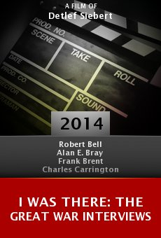 Watch I Was There: The Great War Interviews online stream