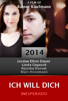Watch Ich will dich online stream