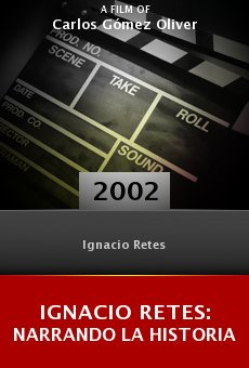 Ignacio Retes: Narrando la historia online free