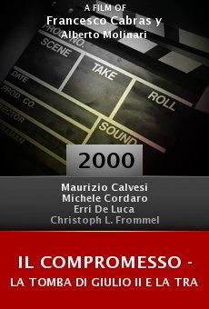 Il compromesso - La tomba di Giulio II e la tragedia di Michelangelo online free