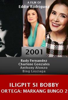 Iligpit si Bobby Ortega: Markang bungo 2 online free