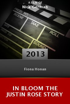 Ver película In Bloom the Justin Rose Story