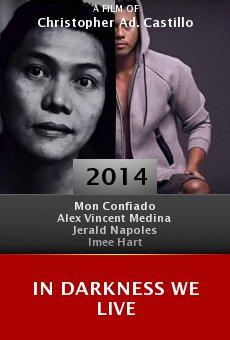 Watch In Darkness We Live online stream