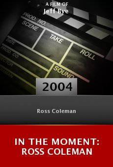 In the Moment: Ross Coleman online free