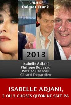 Ver película Isabelle Adjani, 2 ou 3 choses qu'on ne sait pas d'elle...
