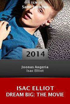 Watch Isac Elliot Dream Big: The Movie online stream