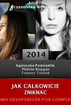 Ver película Jak calkowicie zniknac