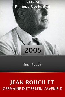 Jean Rouch et Germaine Dieterlen, l'avenir du souvenir online free