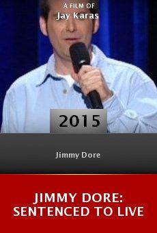 Ver película Jimmy Dore: Sentenced to Live