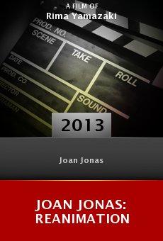 Watch Joan Jonas: Reanimation online stream