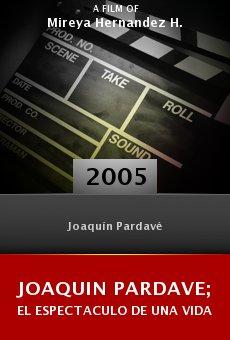 Joaquin Pardave; El espectaculo de una vida online free