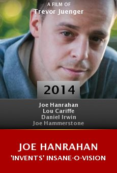 Joe Hanrahan 'Invents' Insane-O-Vision online