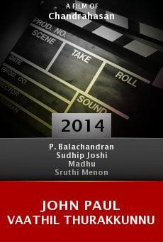 Ver película John Paul Vaathil Thurakkunnu