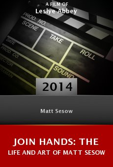 Ver película Join Hands: The Life and Art of Matt Sesow