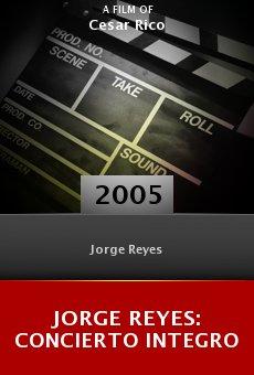Jorge Reyes: Concierto integro online free