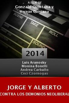 Jorge y Alberto contra los demonios neoliberales online free