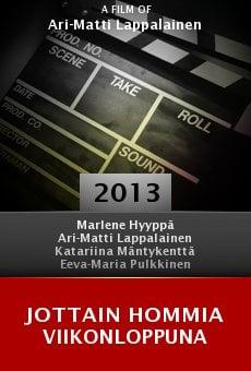 Ver película Jottain Hommia Viikonloppuna