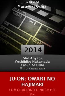 Ver película Ju-on: Owari no hajimari
