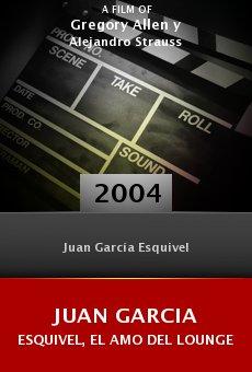 Juan Garcia Esquivel, el amo del lounge online free