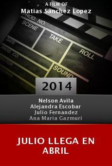 Watch Julio Llega en Abril online stream