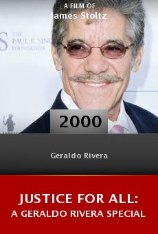 Justice for All: A Geraldo Rivera Special online free