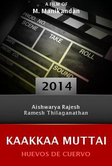 Ver película Kaakkaa Muttai
