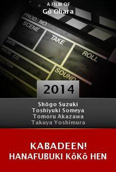 Ver película Kabadeen! Hanafubuki Kôkô hen