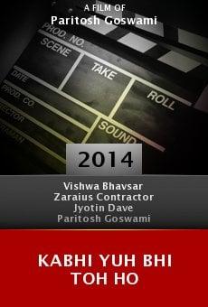 Kabhi Yuh Bhi Toh Ho online