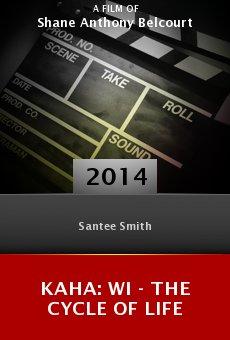 Ver película Kaha: Wi - The Cycle of Life
