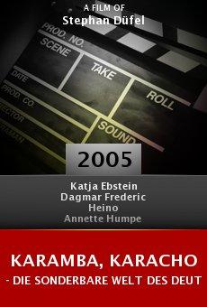 Karamba, Karacho - Die sonderbare Welt des deutschen Schlagers online free