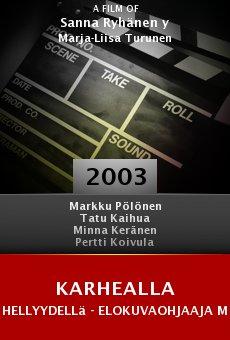 Karhealla hellyydellä - elokuvaohjaaja Markku Pölönen online free