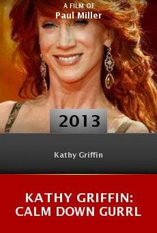Watch Kathy Griffin: Calm Down Gurrl online stream