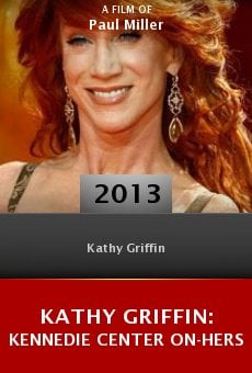 Ver película Kathy Griffin: Kennedie Center On-Hers