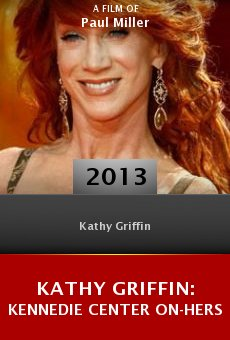 Kathy Griffin: Kennedie Center On-Hers online free