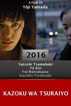 Ver película Kazoku wa tsuraiyo