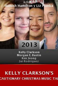 Ver película Kelly Clarkson's Cautionary Christmas Music Tale