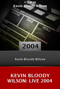 Kevin Bloody Wilson: Live 2004 online free