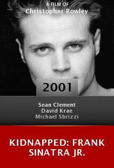 Kidnapped: Frank Sinatra Jr. online free