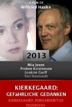 Ver película Kierkegaard: Gefährliche Gedanken