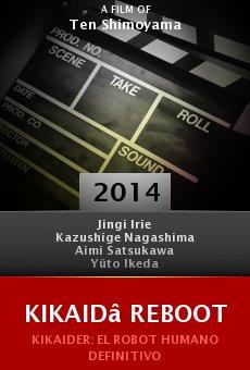Ver película Kikaidâ Reboot
