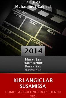 Ver película Kirlangiclar susamissa