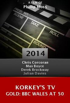 Watch Korkey's TV Gold: BBC Wales at 50 online stream