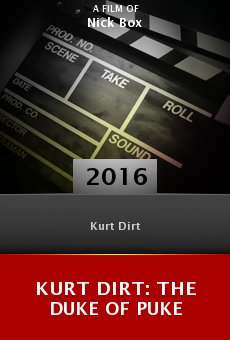 Ver película Kurt Dirt: The Duke of Puke