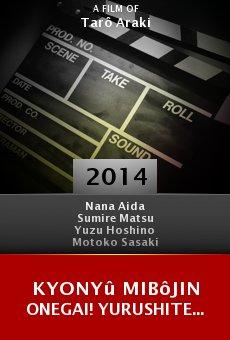 Watch Kyonyû mibôjin onegai! Yurushite... online stream